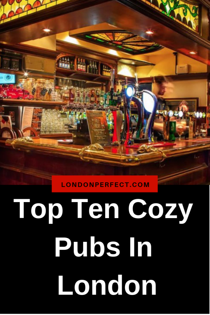 Top Ten Cozy Pubs In London by London Perfect