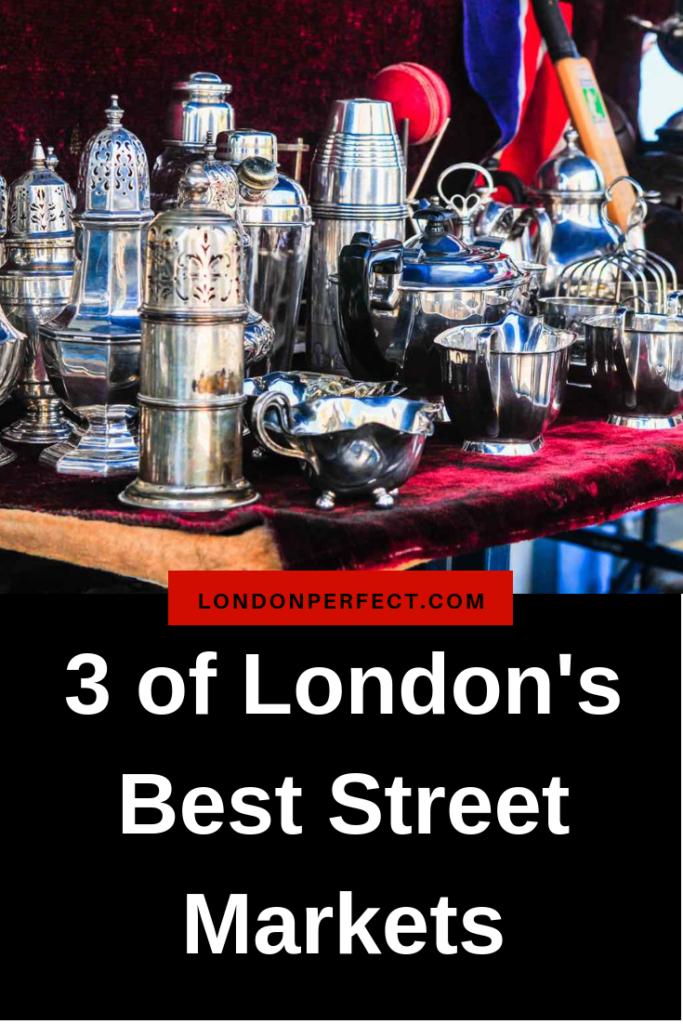 3 of London's Best Street Markets by London Perfect