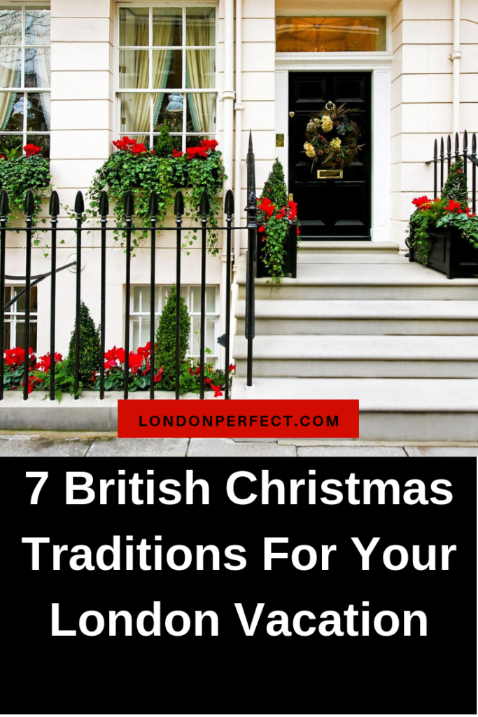 7 British Christmas Traditions For Your London Vacation
