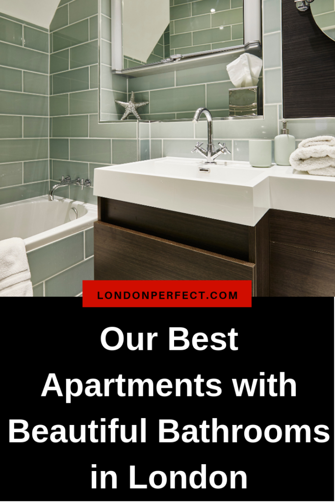 Our Best Apartments With Beautiful Bathrooms in London by London Perfect