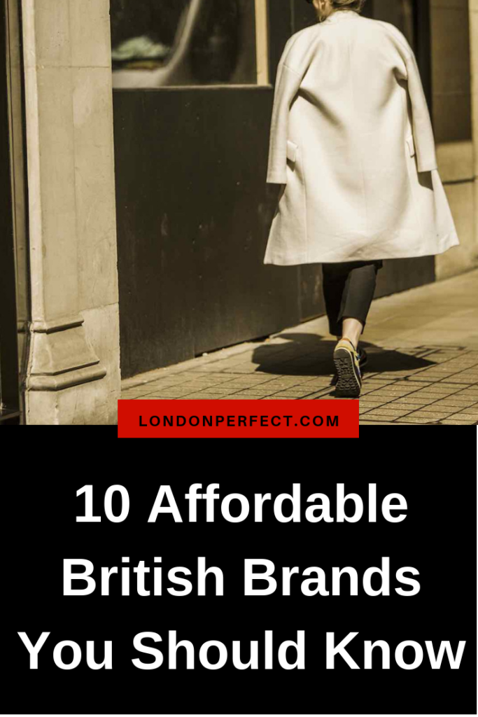 10 Affordable British Brands You Should Know by London Perfect