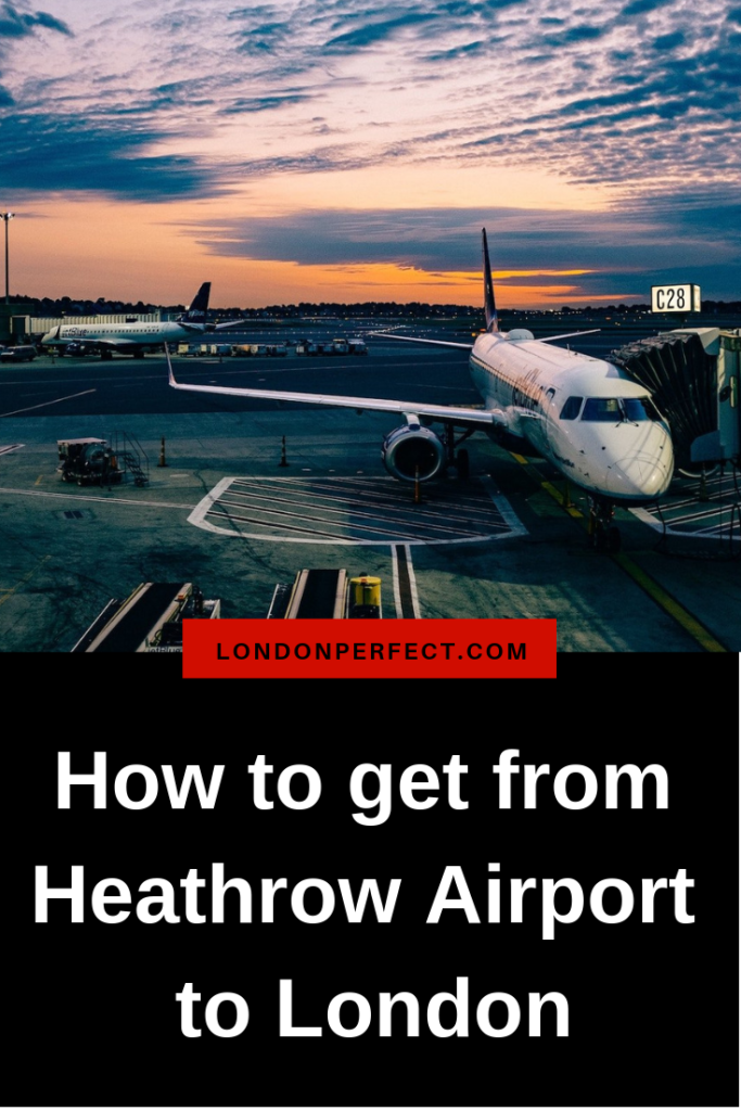 How to get from Heathrow Airport to London by London Perfect