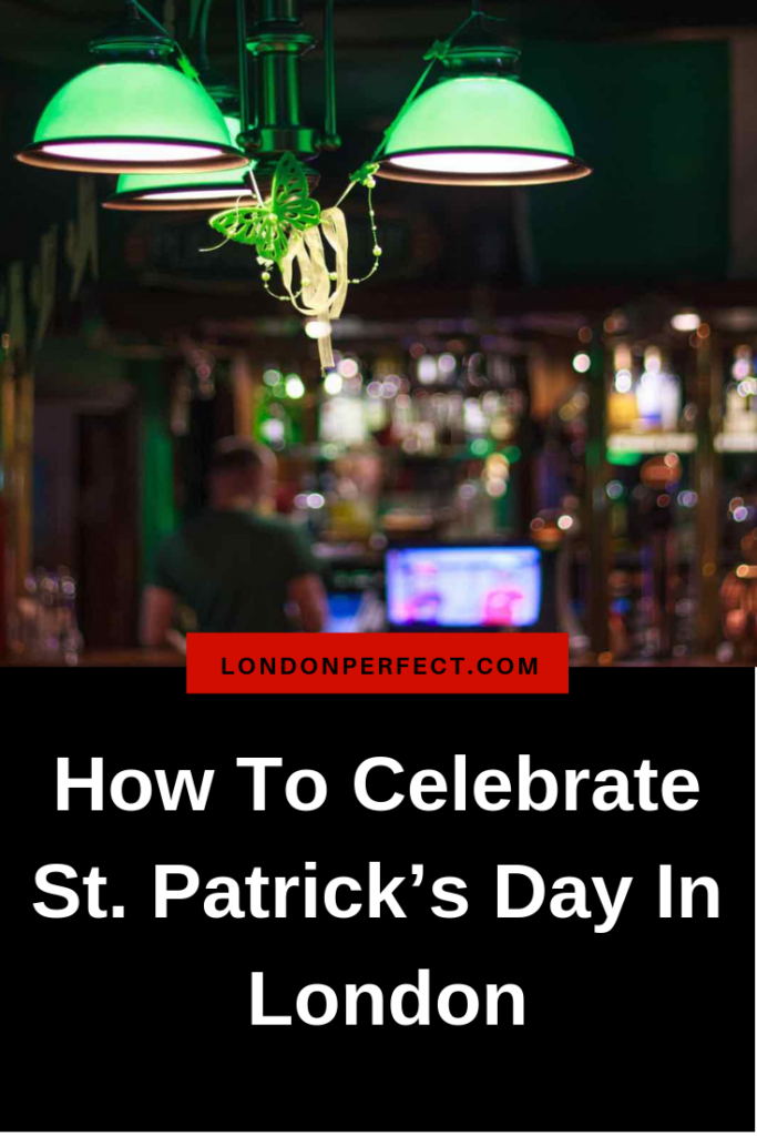 How To Celebrate St. Patrick's Day In London by London Perfect