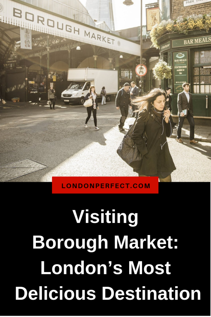 Visiting Borough Market—London's Most Delicious Destination by London Perfect
