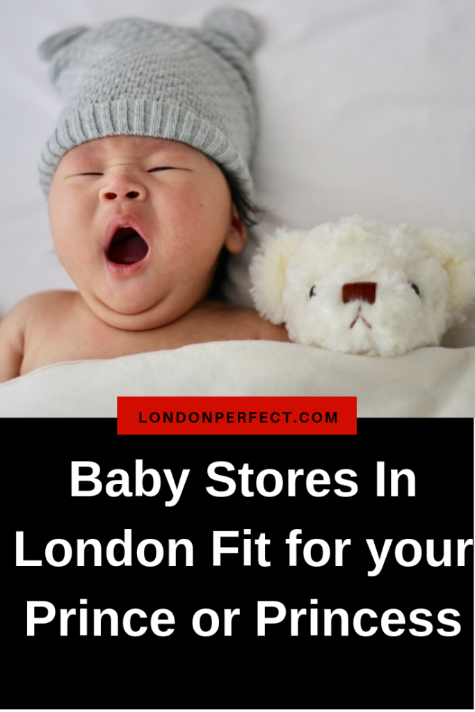 4 Baby Stores In London Fit for your Prince or Princess by London Perfect