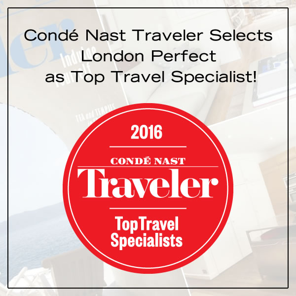 Condé Nast Traveler Selects London Perfect as Top Travel Specialist!